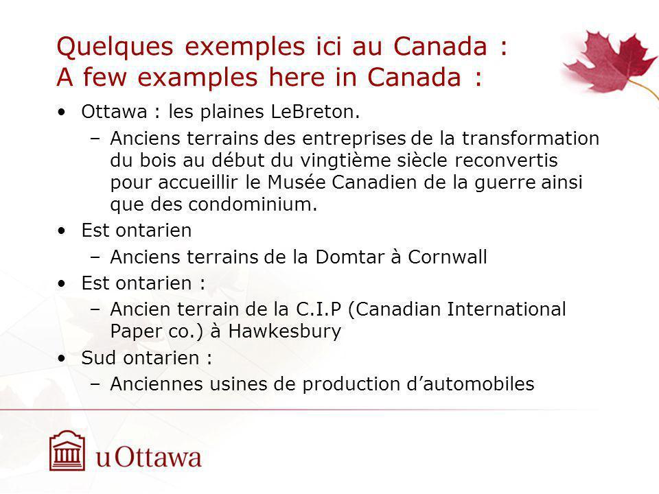 Quelques exemples ici au Canada : A few examples here in Canada : Ottawa : les plaines LeBreton. –Anciens terrains des entreprises de la transformatio