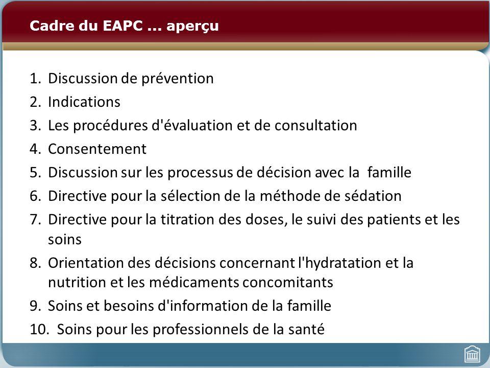 Cadre du EAPC... aperçu 1.Discussion de prévention 2.Indications 3.Les procédures d'évaluation et de consultation 4.Consentement 5.Discussion sur les