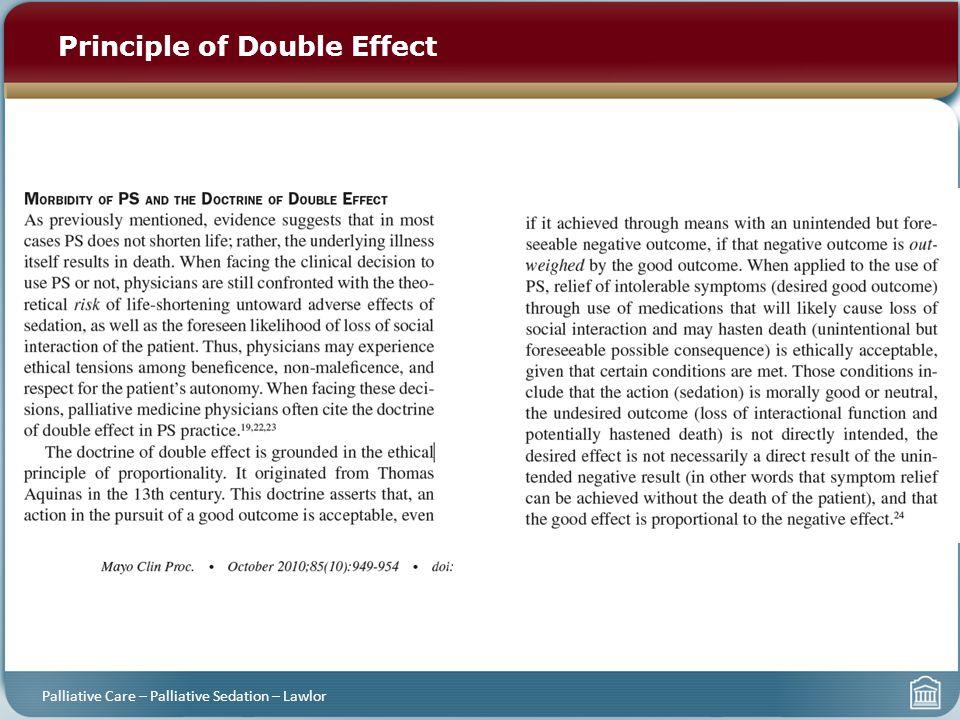 Principle of Double Effect Palliative Care – Palliative Sedation – Lawlor