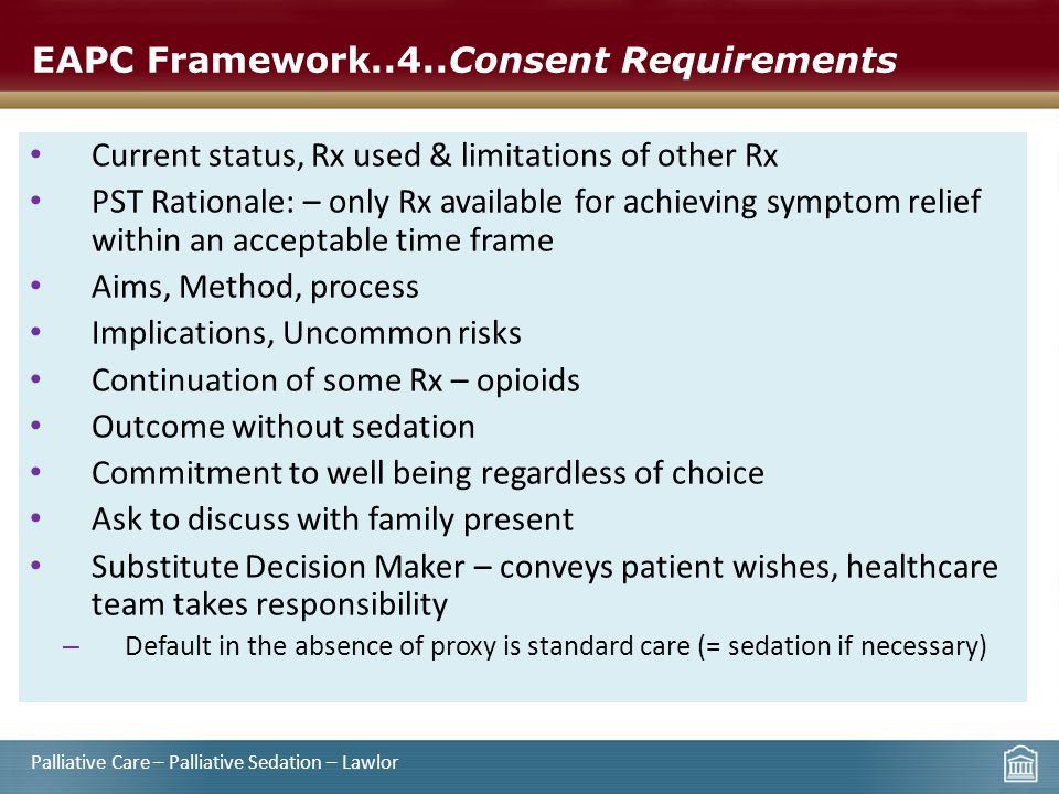 EAPC Framework..4..Consent Requirements Current status, Rx used & limitations of other Rx PST Rationale: – only Rx available for achieving symptom rel