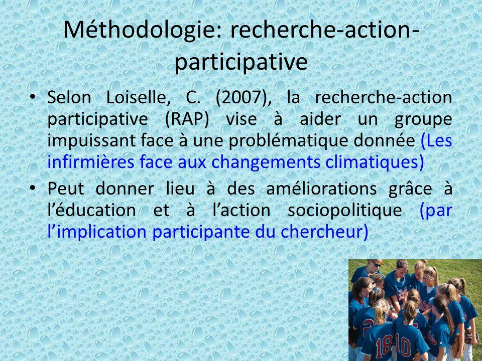 Méthodologie: recherche-action- participative Selon Loiselle, C. (2007), la recherche-action participative (RAP) vise à aider un groupe impuissant fac