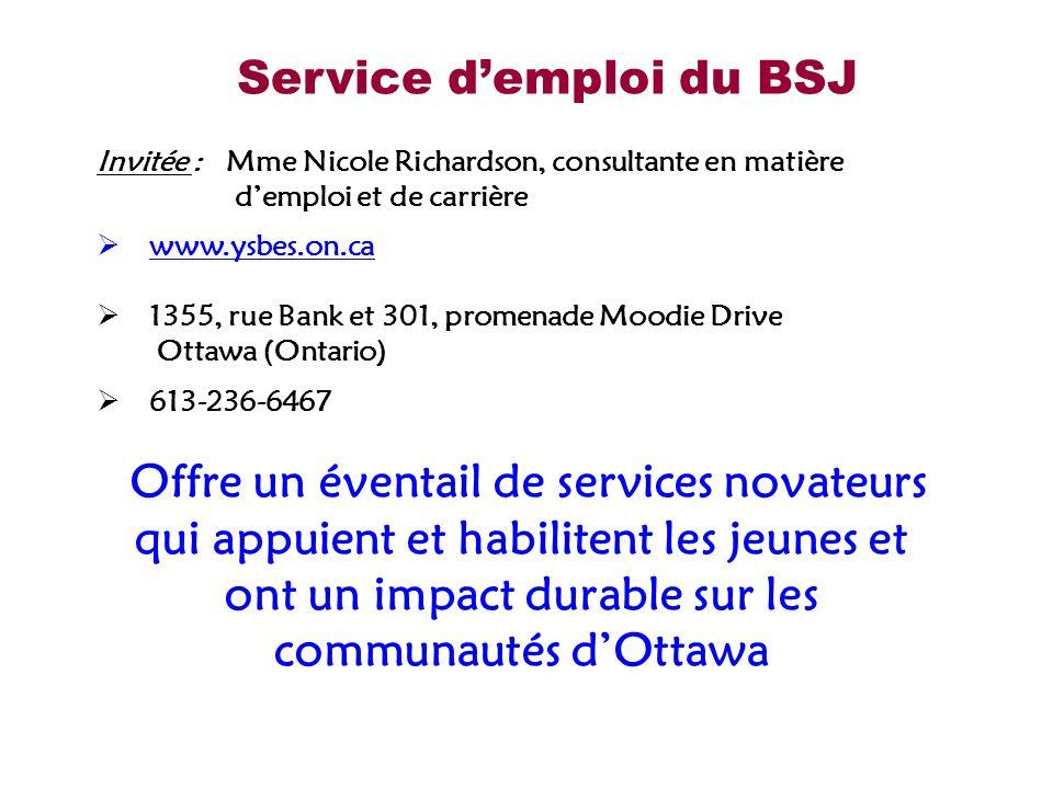 www.sass.uottawa.ca/carrieres Invitée : Mme Nicole Richardson, consultante en matière demploi et de carrière www.ysbes.on.ca 1355, rue Bank et 301, pr