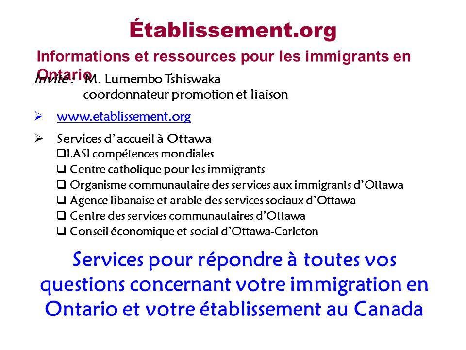 Établissement.org Informations et ressources pour les immigrants en Ontario www.sass.uottawa.ca/carrieres Invité : M. Lumembo Tshiswaka coordonnateur