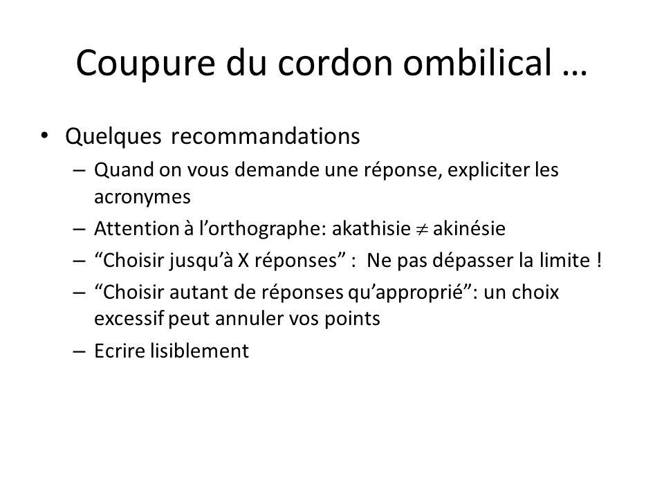 Coupure du cordon ombilical … Quelques recommandations – Quand on vous demande une réponse, expliciter les acronymes – Attention à lorthographe: akath