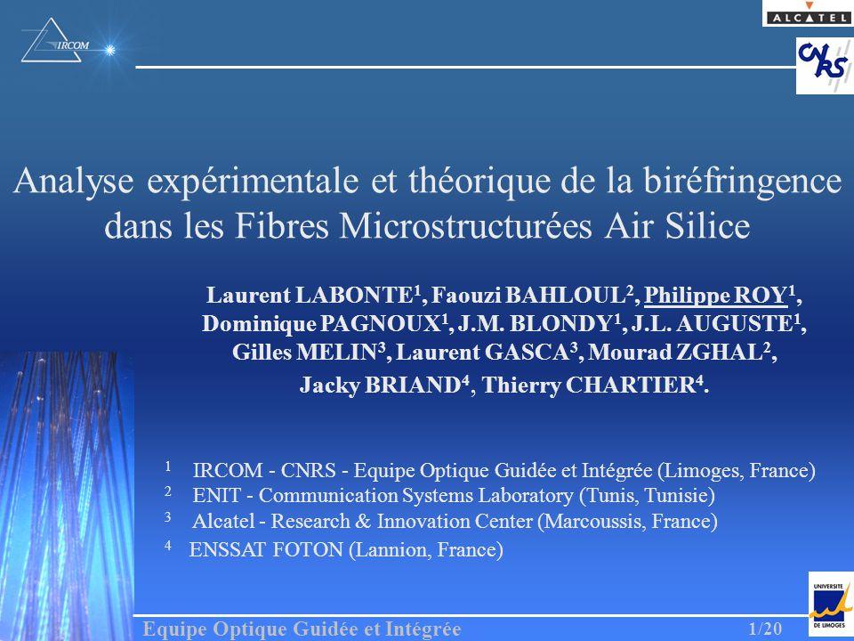 Equipe Optique Guidée et Intégrée 1/20 Analyse expérimentale et théorique de la biréfringence dans les Fibres Microstructurées Air Silice Laurent LABO