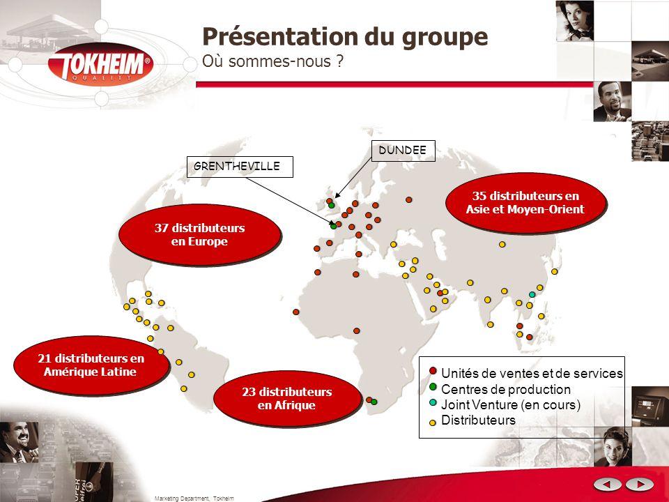 Marketing Department, Tokheim 23 distributeurs en Afrique 35 distributeurs en Asie et Moyen-Orient 21 distributeurs en Amérique Latine 37 distributeur