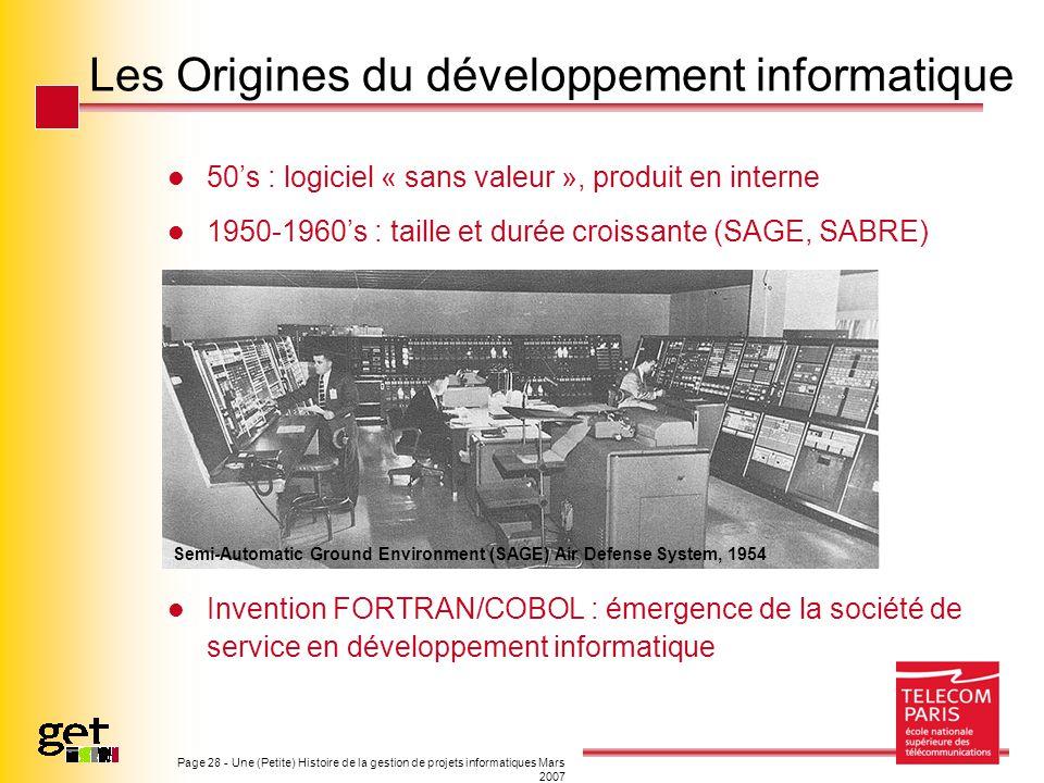Page 28 - Une (Petite) Histoire de la gestion de projets informatiques Mars 2007 Les Origines du développement informatique 50s : logiciel « sans vale