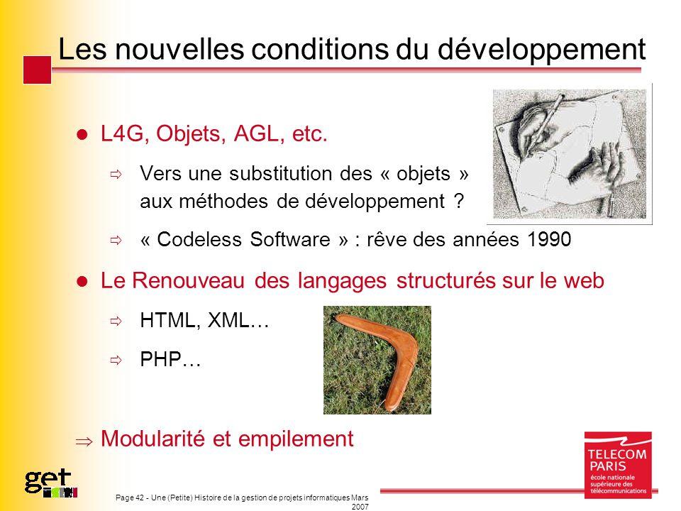 Page 42 - Une (Petite) Histoire de la gestion de projets informatiques Mars 2007 Les nouvelles conditions du développement L4G, Objets, AGL, etc. Vers