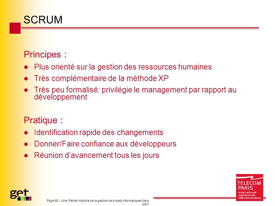 Page 55 - Une (Petite) Histoire de la gestion de projets informatiques Mars 2007 SCRUM Principes : Plus orienté sur la gestion des ressources humaines
