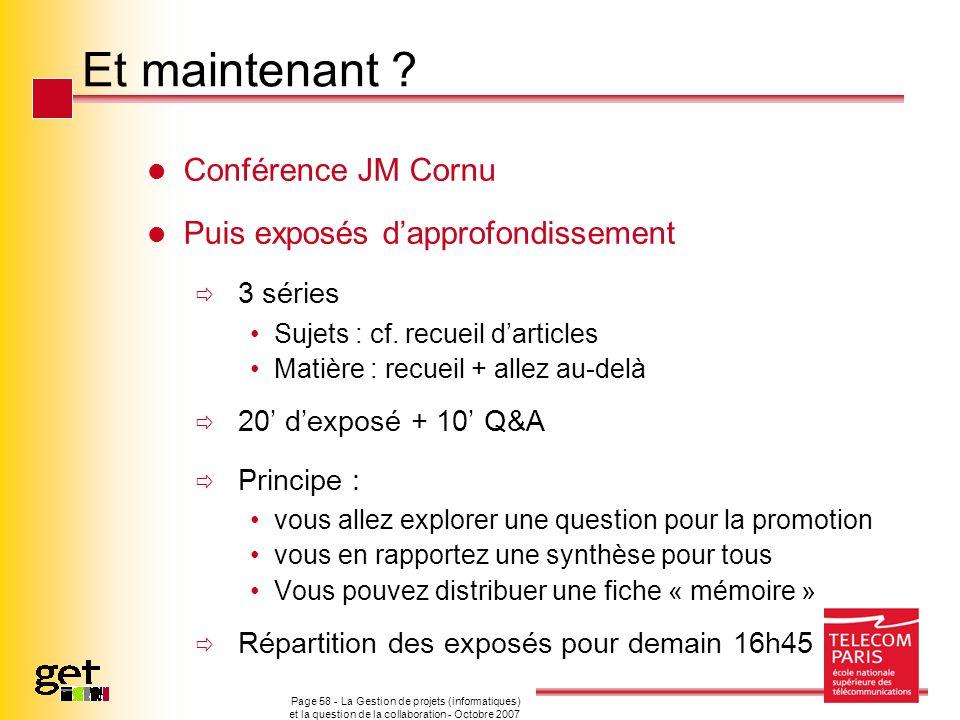 Et maintenant ? Conférence JM Cornu Puis exposés dapprofondissement 3 séries Sujets : cf. recueil darticles Matière : recueil + allez au-delà 20 dexpo