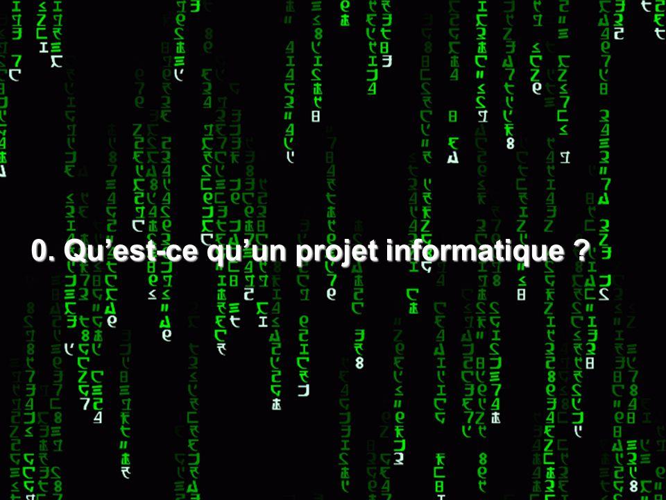 Page 6 - Une (Petite) Histoire de la gestion de projets informatiques Mars 2007 0. Quest-ce quun projet informatique ?