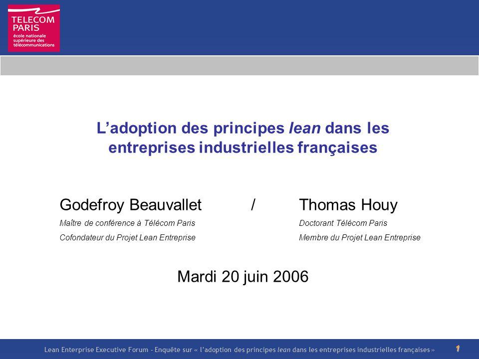Lean Enterprise Executive Forum – Enquête sur « ladoption des principes lean dans les entreprises industrielles françaises » 1 Ladoption des principes
