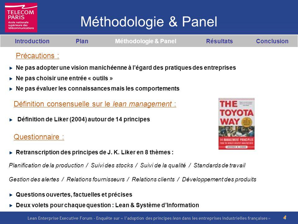 Lean Enterprise Executive Forum – Enquête sur « ladoption des principes lean dans les entreprises industrielles françaises » 4 Méthodologie & Panel Pr