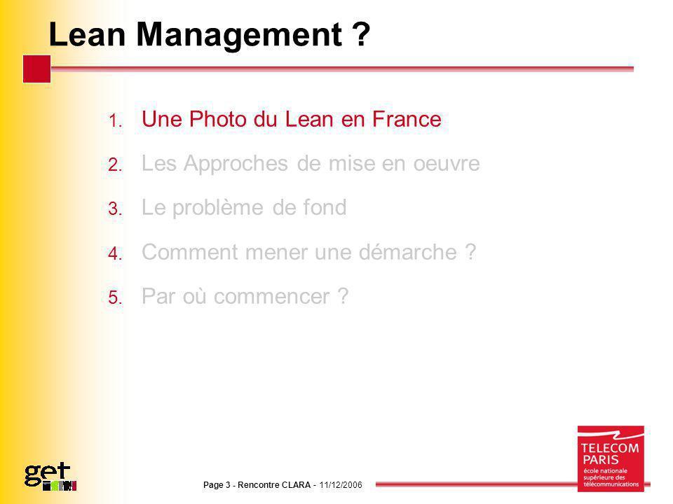Page 3 - Rencontre CLARA - 11/12/2006 Lean Management ? 1. Une Photo du Lean en France 2. Les Approches de mise en oeuvre 3. Le problème de fond 4. Co