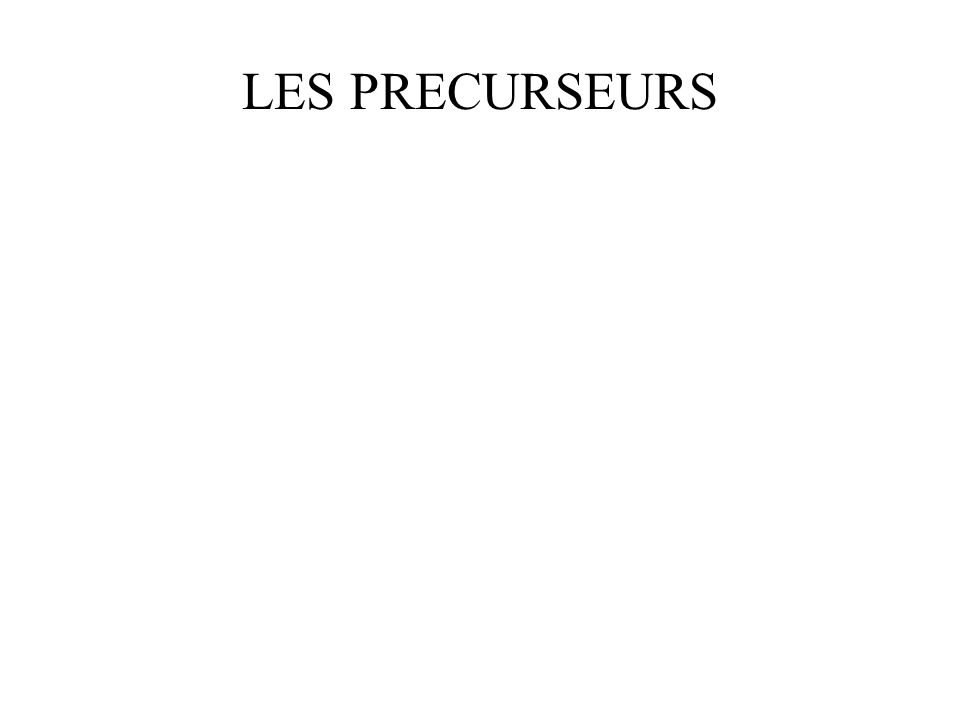 LES PRECURSEURS
