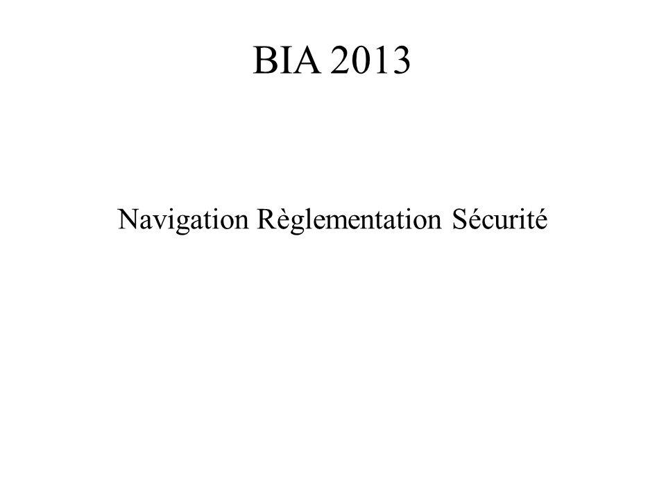 BIA 2013 Navigation Règlementation Sécurité