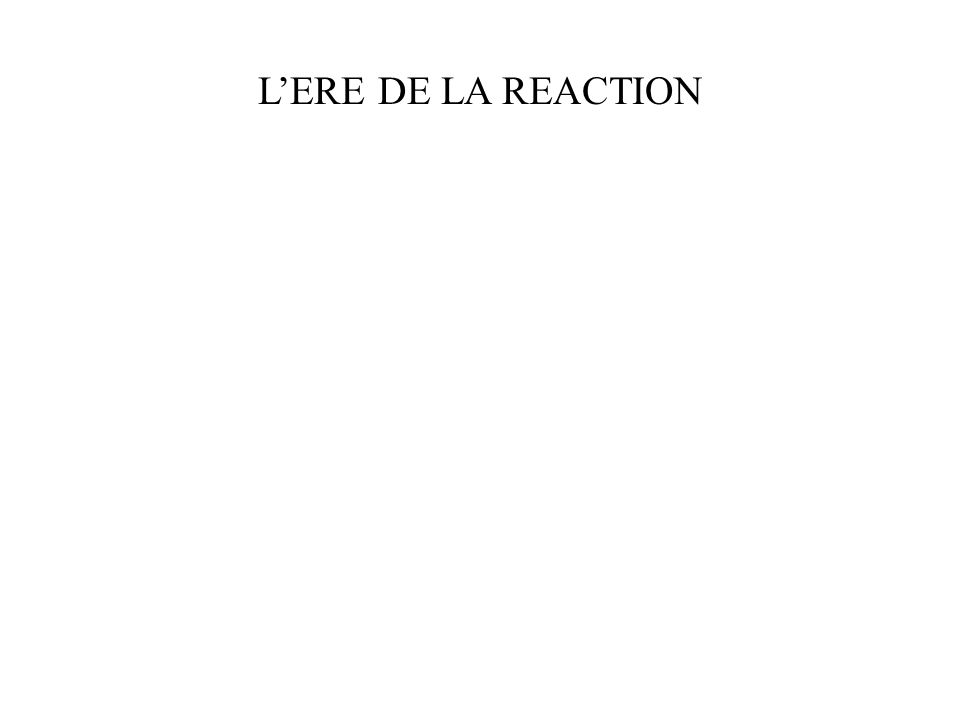 LERE DE LA REACTION