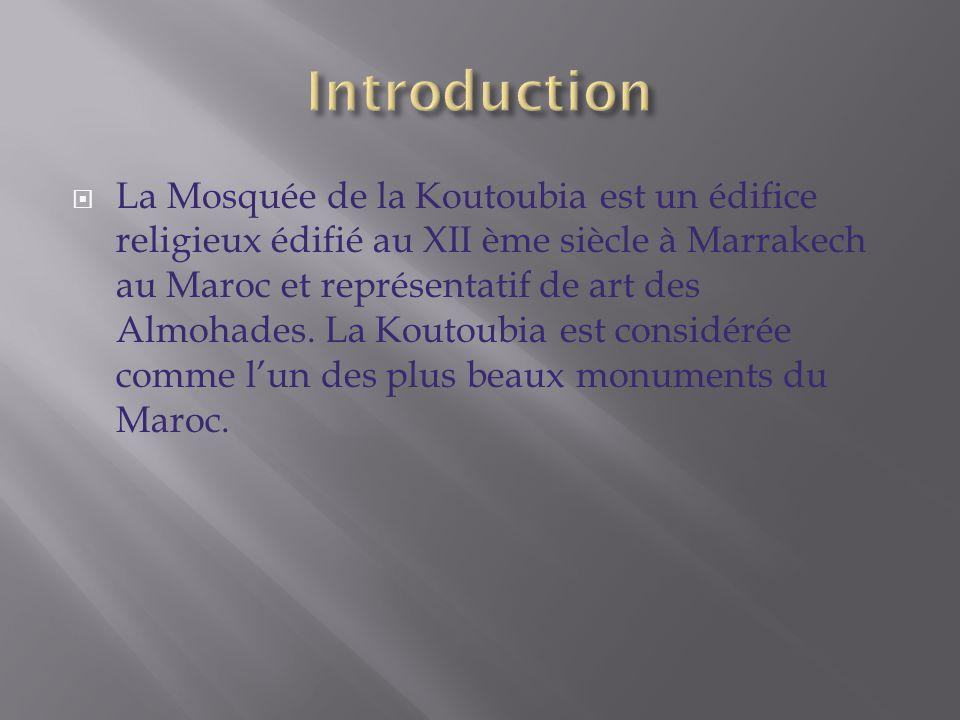 La Mosquée de la Koutoubia est un édifice religieux édifié au XII ème siècle à Marrakech au Maroc et représentatif de art des Almohades. La Koutoubia