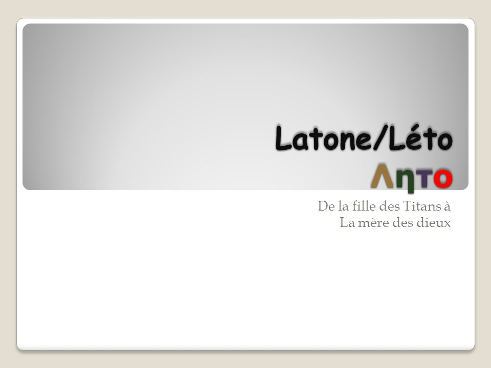 Latone/Léto Λητο De la fille des Titans à La mère des dieux