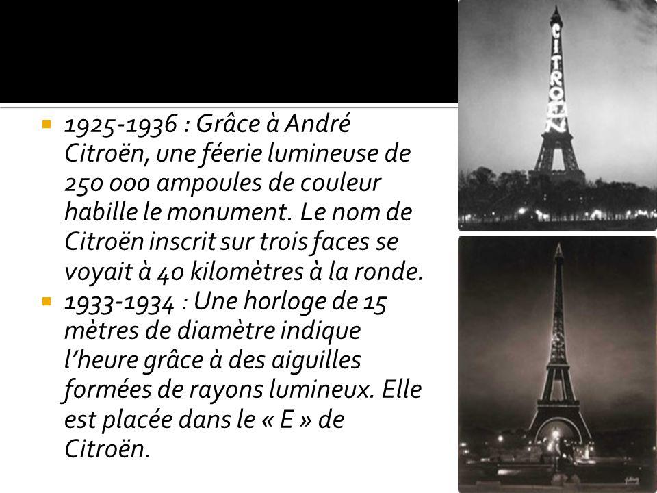 1925-1936 : Grâce à André Citroën, une féerie lumineuse de 250 000 ampoules de couleur habille le monument. Le nom de Citroën inscrit sur trois faces