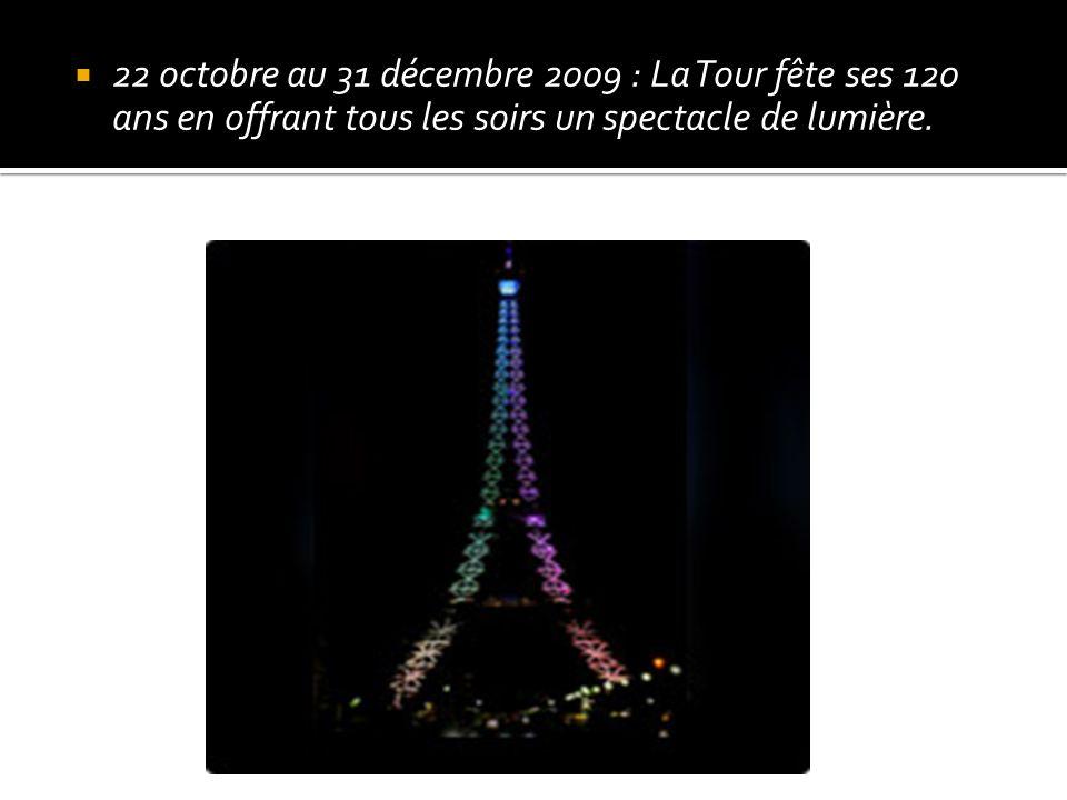 22 octobre au 31 décembre 2009 : La Tour fête ses 120 ans en offrant tous les soirs un spectacle de lumière.