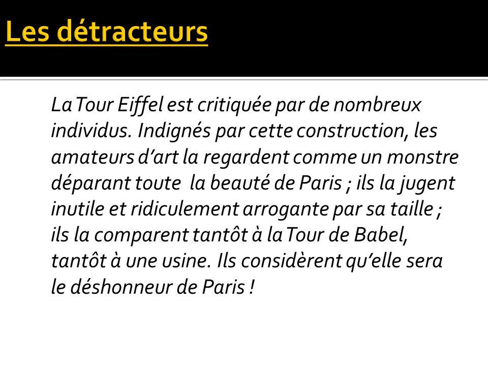 La Tour Eiffel est critiquée par de nombreux individus. Indignés par cette construction, les amateurs dart la regardent comme un monstre déparant tout