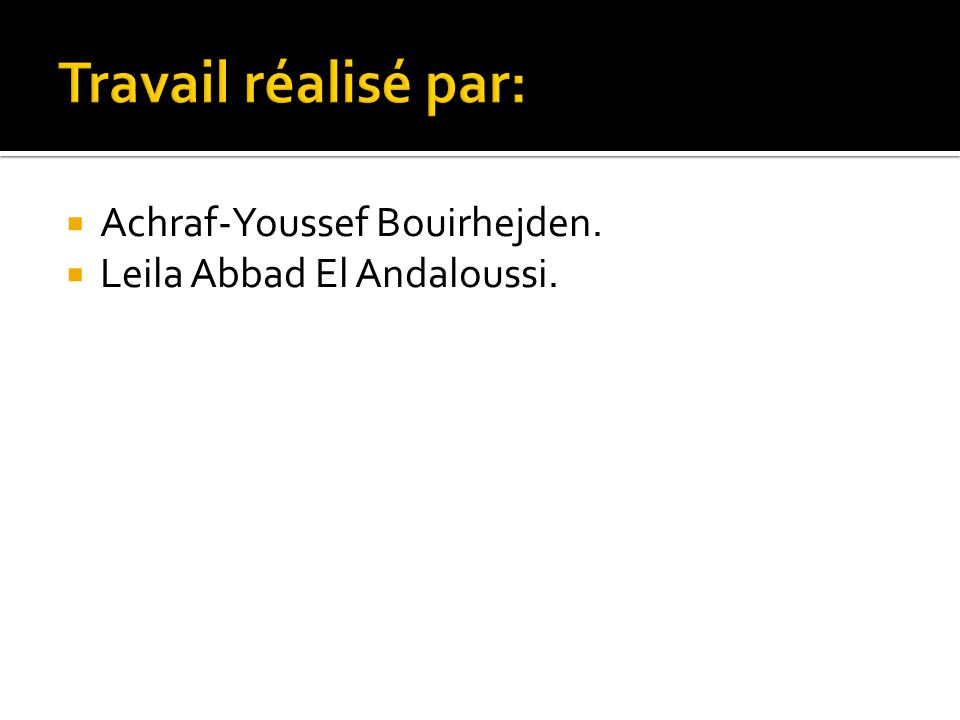 Achraf-Youssef Bouirhejden. Leila Abbad El Andaloussi.