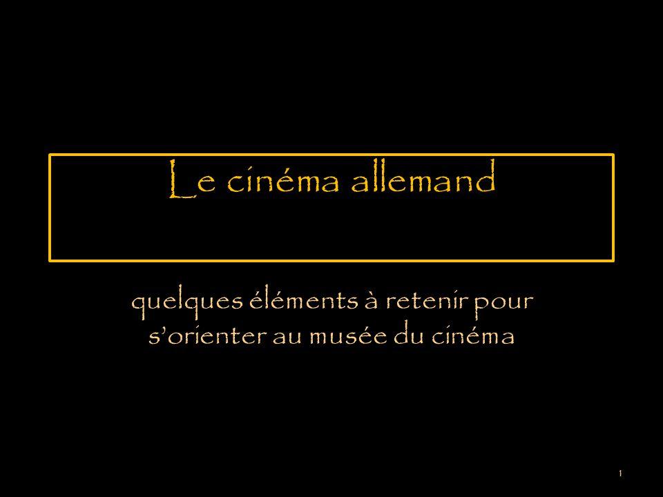 Le cinéma allemand quelques éléments à retenir pour sorienter au musée du cinéma 1