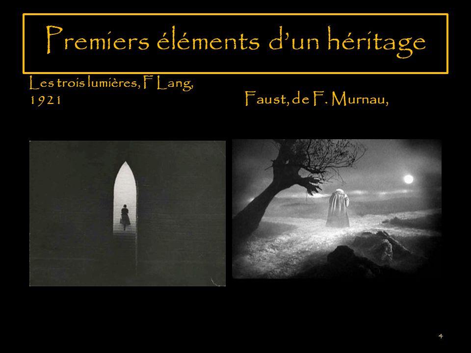 Premiers éléments dun héritage Les trois lumières, F Lang, 1921 Faust, de F. Murnau, 4