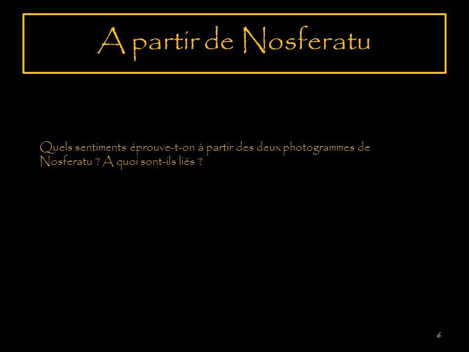 A partir de Nosferatu 6 Quels sentiments éprouve-t-on à partir des deux photogrammes de Nosferatu .