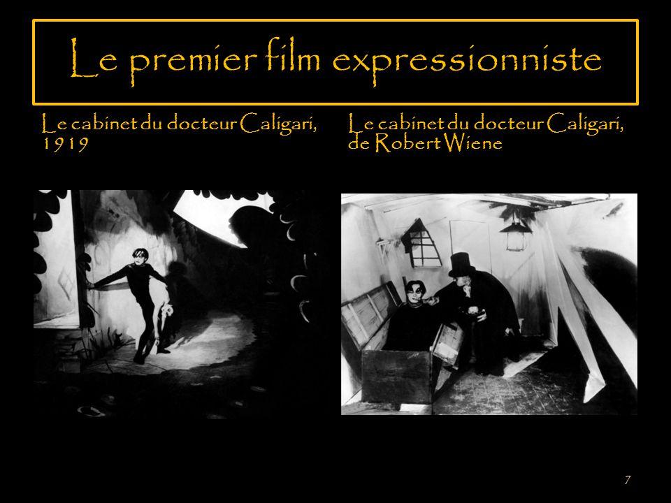 Le premier film expressionniste Le cabinet du docteur Caligari, 1919 Le cabinet du docteur Caligari, de Robert Wiene 7