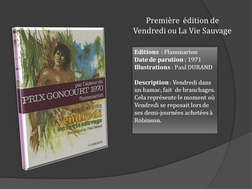 Première édition de Vendredi ou La Vie Sauvage Editions : Flammarion Date de parution : 1971 Illustrations : Paul DURAND Description : Vendredi dans u
