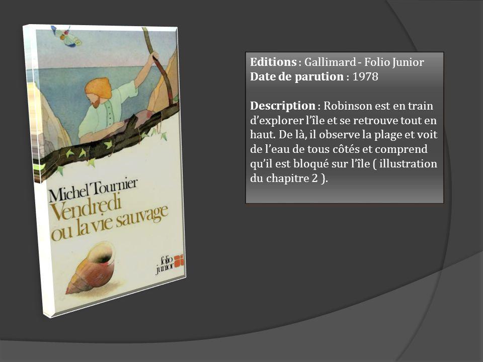 Editions : Gallimard - Folio Junior Date de parution : 1978 Description : Robinson est en train dexplorer lîle et se retrouve tout en haut.