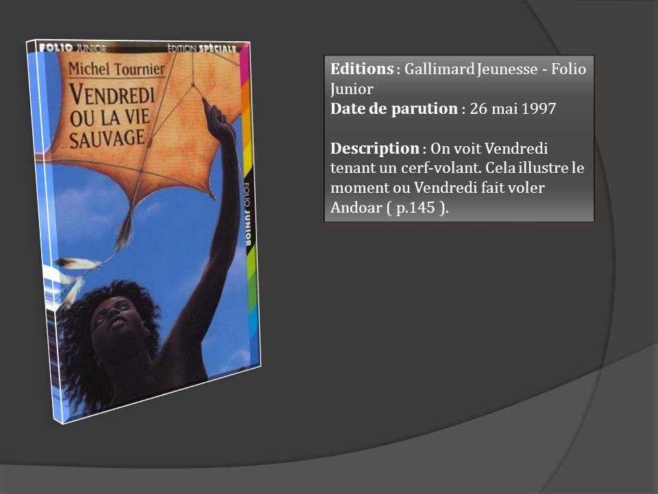 Editions : Gallimard Jeunesse - Folio Junior Date de parution : 26 mai 1997 Description : On voit Vendredi tenant un cerf-volant. Cela illustre le mom