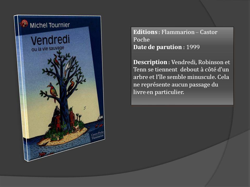 Editions : Flammarion – Castor Poche Date de parution : 1999 Description : Vendredi, Robinson et Tenn se tiennent debout à côté dun arbre et lîle semb