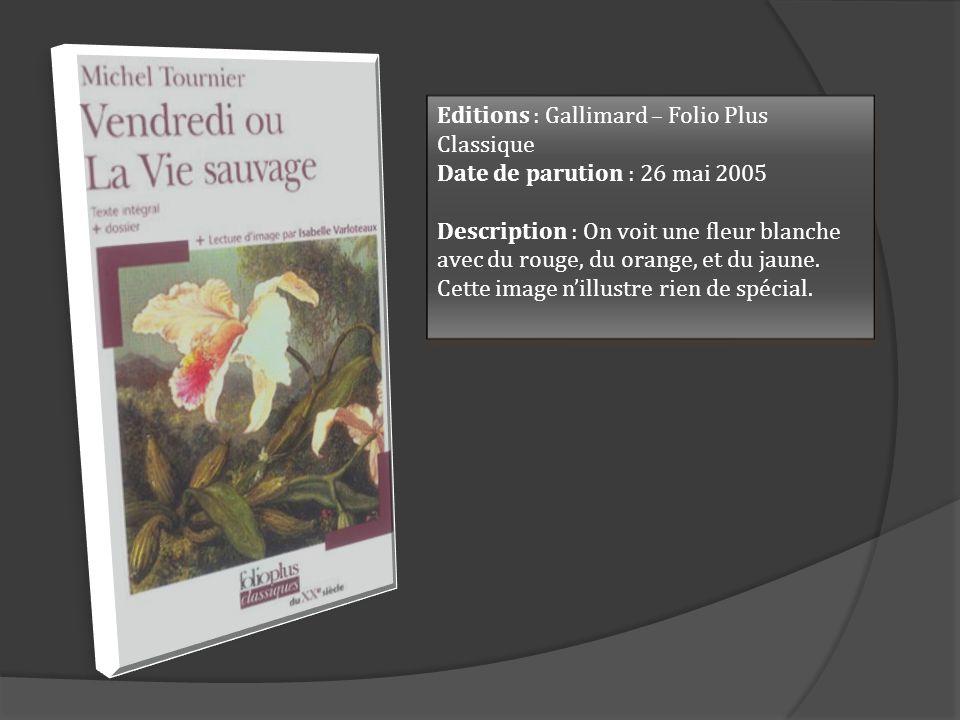 Editions : Gallimard – Folio Plus Classique Date de parution : 26 mai 2005 Description : On voit une fleur blanche avec du rouge, du orange, et du jaune.