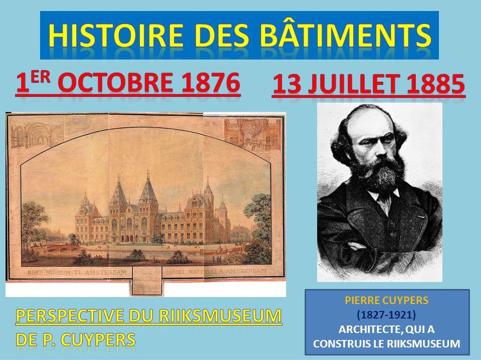 PIERRE CUYPERS (1827-1921) ARCHITECTE, QUI A CONSTRUIS LE RIIKSMUSEUM