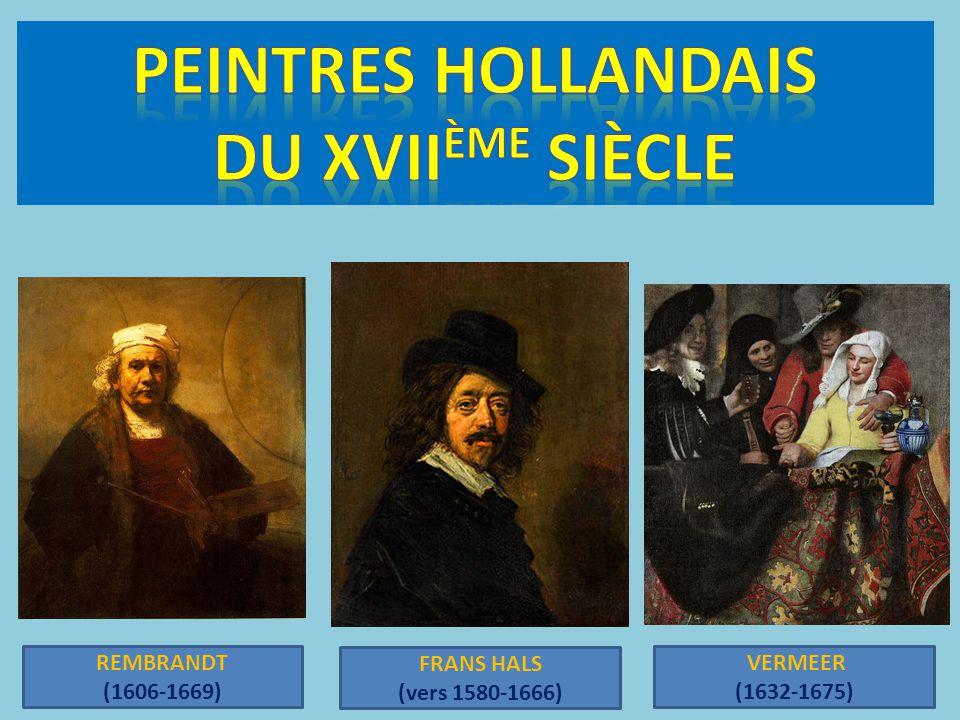 REMBRANDT (1606-1669) FRANS HALS (vers 1580-1666) VERMEER (1632-1675)