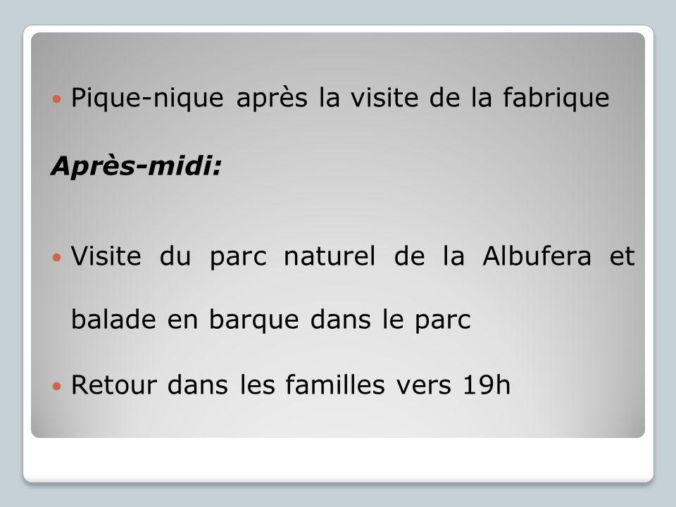 Pique-nique après la visite de la fabrique Après-midi: Visite du parc naturel de la Albufera et balade en barque dans le parc Retour dans les familles