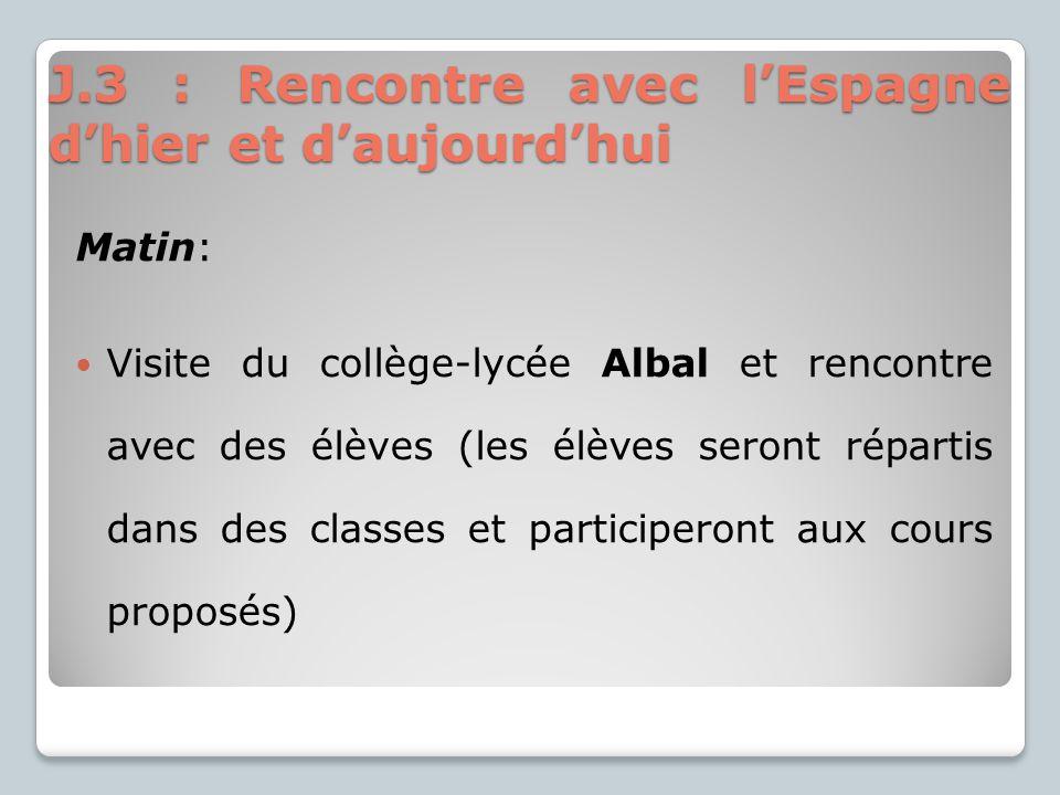 Matin: Visite du collège-lycée Albal et rencontre avec des élèves (les élèves seront répartis dans des classes et participeront aux cours proposés) J.
