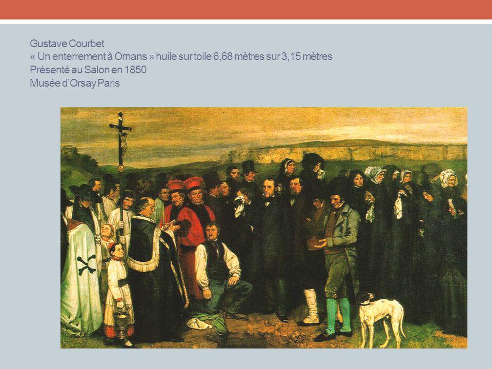 Gustave Courbet « Un enterrement à Ornans » huile sur toile 6,68 mètres sur 3,15 mètres Présenté au Salon en 1850 Musée dOrsay Paris