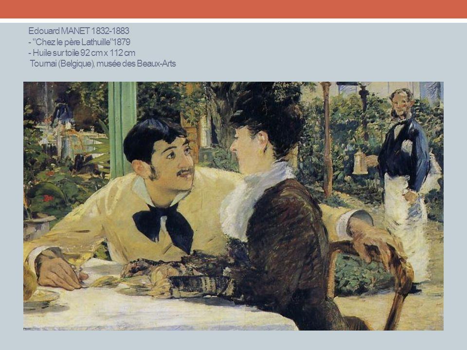 Edouard MANET 1832-1883 - Chez le père Lathuille 1879 - Huile sur toile 92 cm x 112 cm Tournai (Belgique), musée des Beaux-Arts