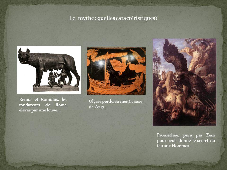 Le mythe : quelles caractéristiques.