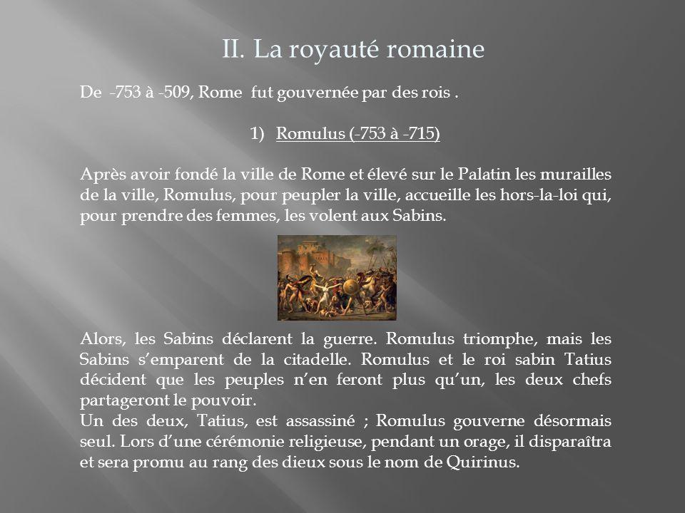 2) Les rois entre -715 et -616 Numa Pompilius est le second roi de Rome.