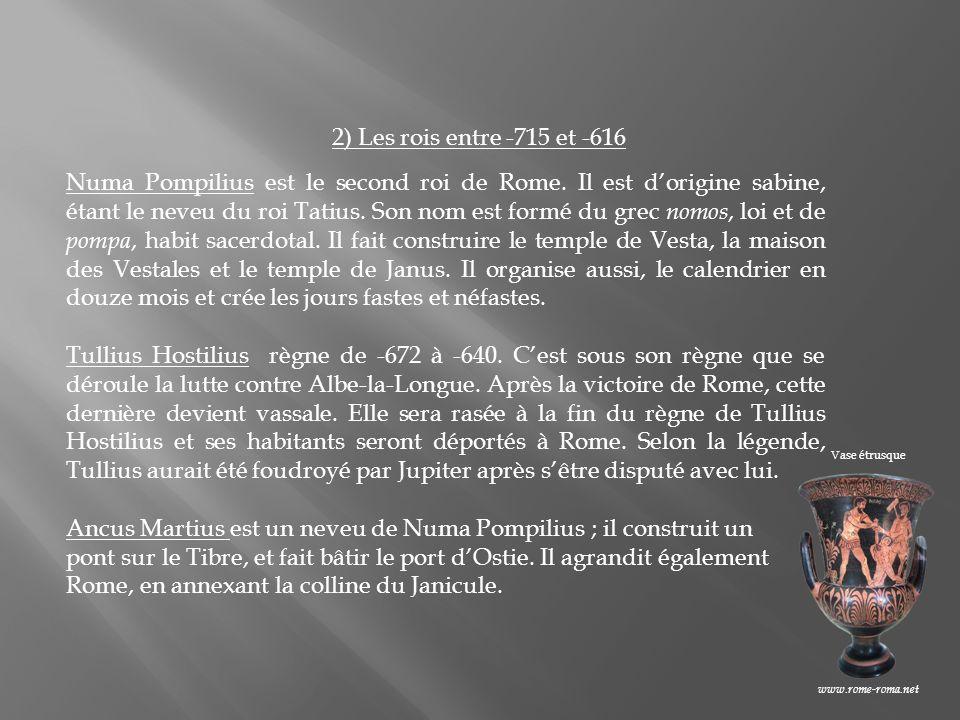 3) Les derniers rois de Rome sous la Royauté Tarquin prend le pouvoir après la mort dAncus Martius.
