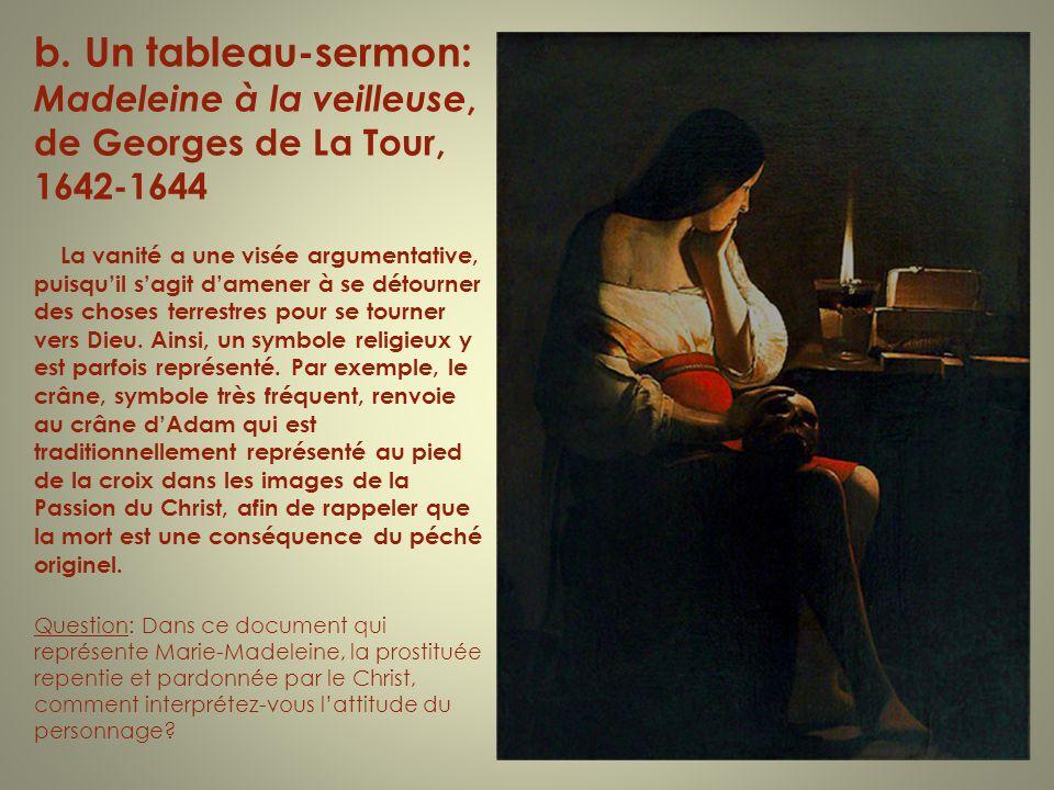 b. Un tableau-sermon: Madeleine à la veilleuse, de Georges de La Tour, 1642-1644 La vanité a une visée argumentative, puisquil sagit damener à se déto