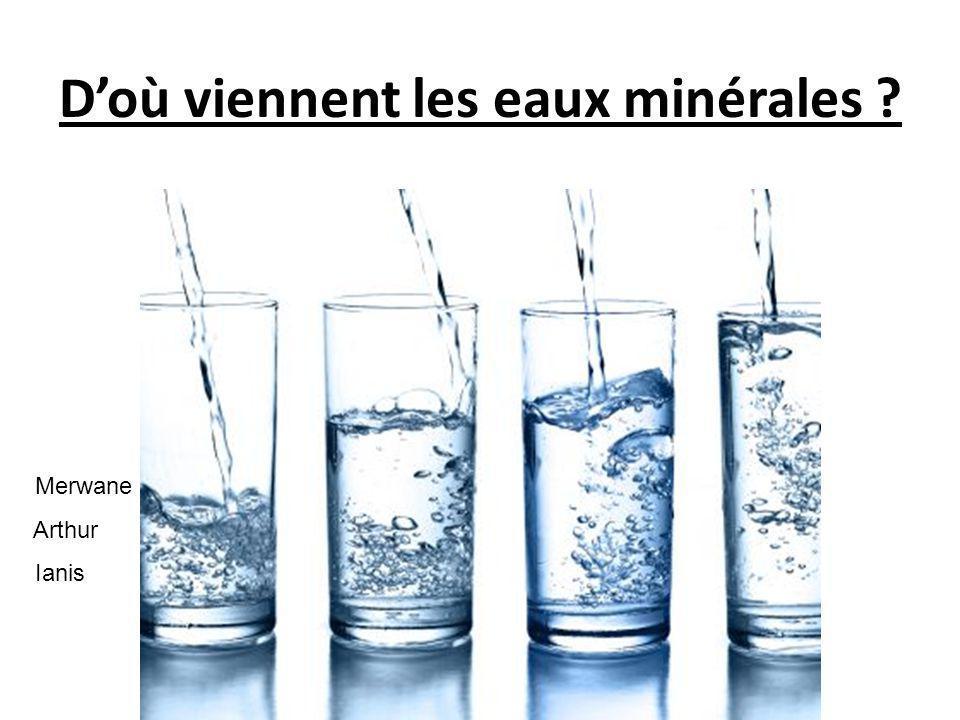 Doù viennent les eaux minérales ? Merwane Arthur Ianis