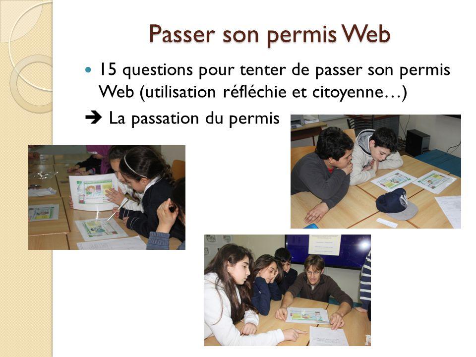Passer son permis Web 15 questions pour tenter de passer son permis Web (utilisation réfléchie et citoyenne…) La passation du permis