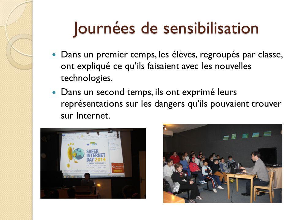 Journées de sensibilisation Dans un premier temps, les élèves, regroupés par classe, ont expliqué ce quils faisaient avec les nouvelles technologies.