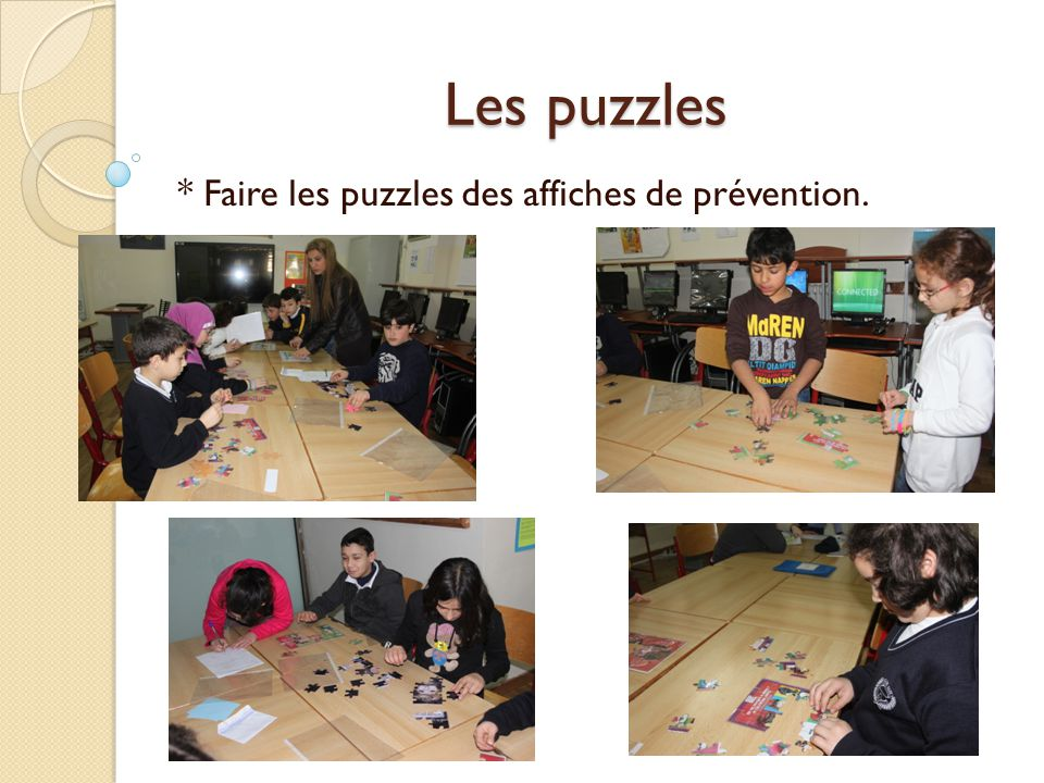 Les puzzles * Faire les puzzles des affiches de prévention.